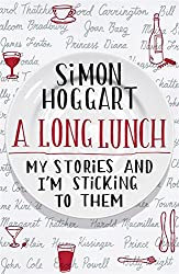 Long Lunch: My Stories and I'm Sticking to Them by Hoggart (2010-10-01)