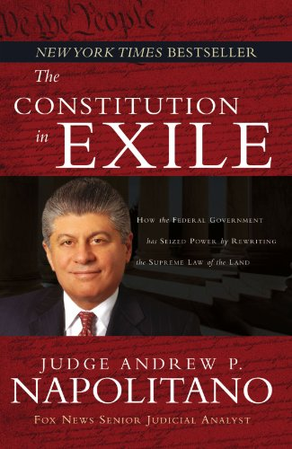 The Constitution in Exile: How the Federal Government Has Seized Power by Rewriting the Supreme Law of the Land por Andrew P. Napolitano