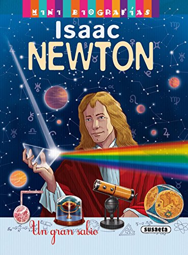 Isaac Newton (Mini biografías) por Susaeta Ediciones S A