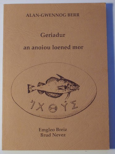 Geriadur an anoiou loened mor - Dictionnaire des animaux de la mer par Alan-Gwennog Berr, Alain le Berre (Broché)