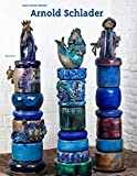 Arnold Schlader: Keramiker aus Leidenschaft