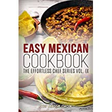 Easy Mexican Cookbook (Mexican Cookbook, Mexican Recipes, Mexican Cooking 1) (English Edition)