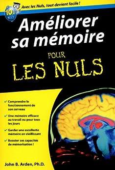 Améliorer sa mémoire pour les nuls par [ARDEN, JOHN B.]