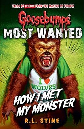 Goosebumps: Most Wanted: How I Met My Monster por R.L. Stine