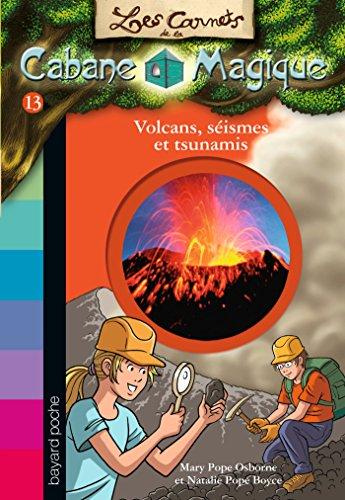 Les Carnets de la Cabane Magique : Volcans, séismes et tsunamis