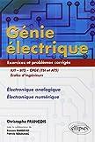 Génie Électrique IUT-BTS-CPGE (TSI et ATS) Écoles d'Ingénieurs - Électronique Analogique Électronique Numérique Exercices et Problèmes Corrigés