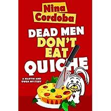 Dead Men Don't Eat Quiche: Martin and Owen Funny Romantic Mysteries, Book 2