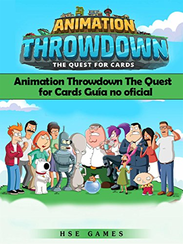 Animation Throwdown The Quest For Cards Guía No Oficial por Joshua Abbott