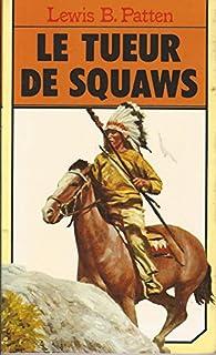 Le Tueur de squaws par Lewis Byford Patten