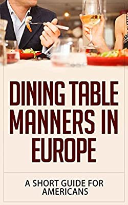 Dining Table Manners in Europe: A Short Guide for Americans - low-cost UK light store.