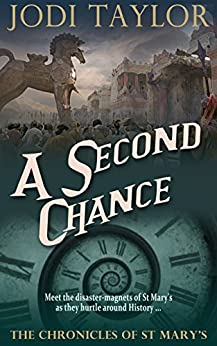 A Second Chance (The Chronicles of St Mary Book 3) (English Edition) von [Taylor, Jodi]
