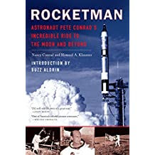 Rocketman: Astronaut Pete Conrad's Incredible Ride to the Moon and Beyond (English Edition)