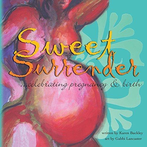 Sweet Surrender: celebrating pregnancy & birth