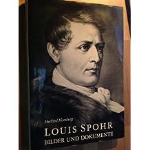 Louis Spohr. Bilder und Dokumente seiner Zeit. [Von Herfried Homburg].