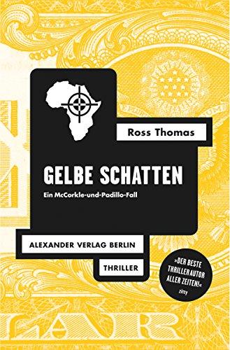 Gelbe Schatten: Der 2. McCorkle-und-Padillo-Fall (Ross-Thomas-Edition)