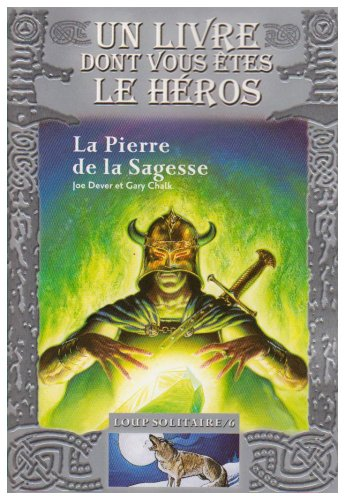 Loup Solitaire, Tome 6 : La Pierre de la Sagesse par Joe Dever, Gary Chalk