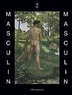 Masculin / masculin - L'homme nu dans l'art de 1800 à nos jours de Guy Cogeval