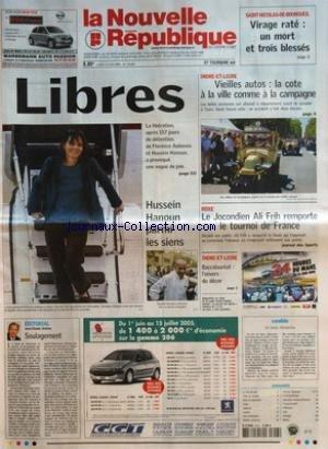 NOUVELLE REPUBLIQUE (LA) [No 18425] du 13/06/2005 - SAINT-NICOLAS-DE-BOURGUEIL - VIRAGE RATE - UN MORT ET TROIS BLESSES - LIBRES - HUSSEIN HANOUN PARMI LES SIENS - INDRE-ET-LOIRE - VIEILLES AUTOS - LA COTE A LA VILLE COMME A LA CAMPAGNE - BOXE - LE JOCONDIEN ALI FRIH REMPORTE LE TOURNOI DE FRANCE - INDRE-ET-LOIRE - BACCALAUREAT - L'ENVERS DU DECOR - EDITORIAL - SOULAGEMENT PAR JEAN-CLAUDE ARBONA - CANDIDE - UN BEAU DIMANCHE - SOMMAIRE - LE FAIT DU JOUR - FAITS DE SOCIETE - ARTS ET SPECTACLES - par Collectif