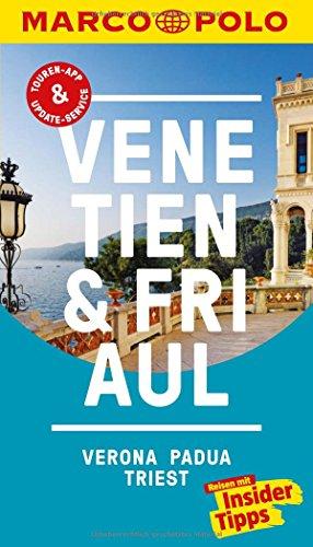 Preisvergleich Produktbild MARCO POLO Reiseführer Venetien, Friaul, Verona, Padua, Triest: Reisen mit Insider-Tipps. Inklusive kostenloser Touren-App & Update-Service