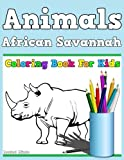 Coloring Book For Kids - African Savannah Animals: Coloring Safari Wildlife Animals For Children Ages 4-8: Volume 34 (Coloring Books For Kids)