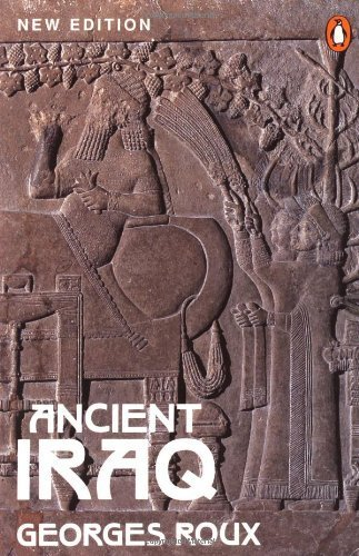 Ancient Iraq: Third Edition (Penguin History) by Georges Roux (1993-03-01)