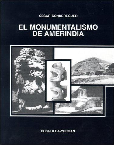 Monumentalismo De Amerindia, El (Coleccion)