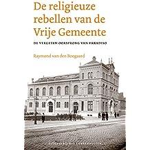 De religieuze rebellen van de Vrije Gemeente: De vergeten oorsprong van Paradiso