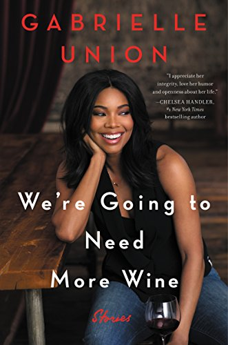 We're Going to Need More Wine: Stories That Are Funny, Complicated, and True (English Edition)
