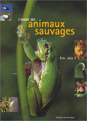 L'Année des animaux sauvages par Eric Joly