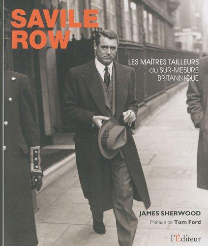 Savile Row : Les Maîtres-Tailleurs du sur-mesure britannique par James Sherwood