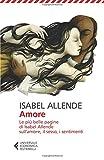 Amore. Le più belle pagine di Isabel Allende sull'amore, il sesso, i sentimenti
