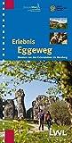 Erlebnis Eggeweg: Wandern von den Externsteinen bis Marsberg (Erlebniswanderführer über die Hermannshöhen: Hermannsweg und Eggeweg)
