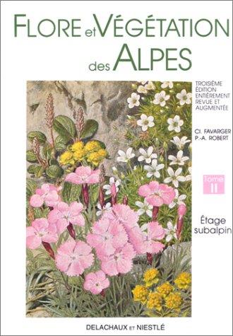 Flore et végétation des Alpes, tome 2 : Etage subalpin