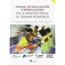 Manual de movilización e inmovilización en la atención inicial al trauma pediátrico