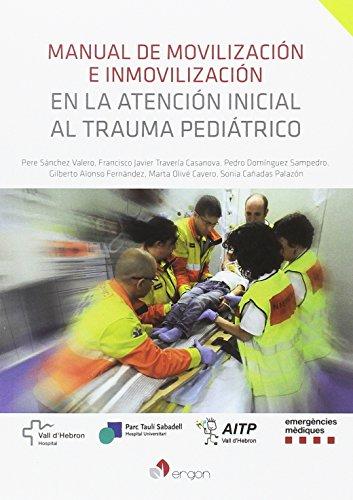 Manual de movilización e inmovilización en la atención inicial al trauma pediátrico por Pere Sánchez Valero