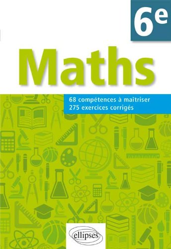 Mathématiques 6e : 68 compétences à maîtriser, 275 exercices corrigés par Christophe Poulain