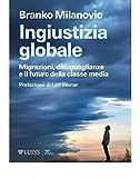 Ingiustizia globale: Migrazioni, disuguaglianze e il futuro della classe media