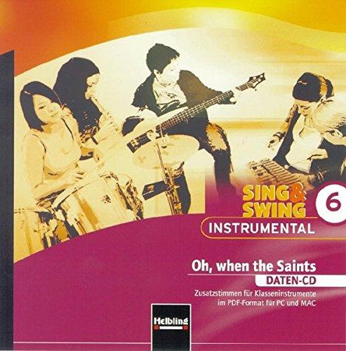 Preisvergleich Produktbild Sing & Swing Instrumental 6. Oh,  when the Saints. Daten-CD: Zusatzstimmen für Klasseninstrumente im PDF-Format für PC und MAC