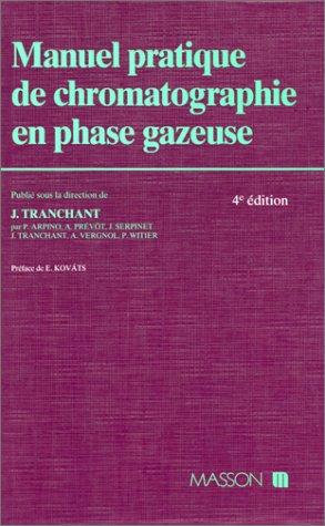 MANUEL PRATIQUE DE CHROMATOGRAPHIE EN PHASE GAZEUSE. 4ème édition