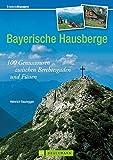 Bayerische Hausberge (Erlebnis Bergsteigen)
