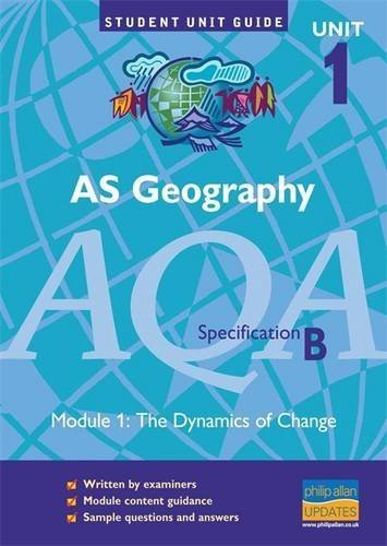 AS Geography AQA Specification B. Module 1. The Dynamics of Change (Student Unit Guides): The Dynamics of Change Module 1 by David Redfern (2000-12-31)