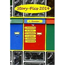 Story-Pics 2014: Eine Sammlung Kurzgeschichten