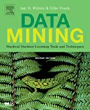 Data Mining: Practical Machine Learning Tools and Techniques, Second Edition (The Morgan Kaufmann Series in Data Management Systems)