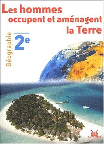 Géographie 2nde Les hommes occupent et aménagent la Terre