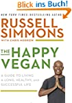 The Happy Vegan: A Guide to Living a...