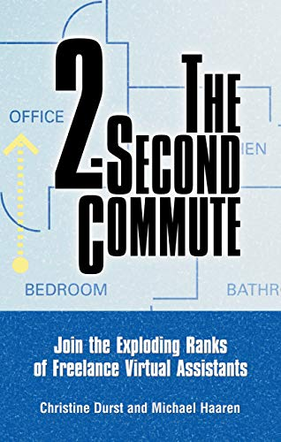 The 2-Second Commute: Join the Exploding Ranks of Freelance Virtual Assistants (English Edition)