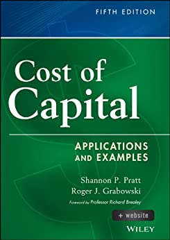 Cost of Capital: Applications and Examples (Wiley Finance) de [Pratt, Shannon P., Grabowski, Roger J.]