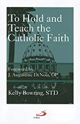 To Hold and Teach the Catholic Faith: The Faithful Exposition of Sacred Doctrine