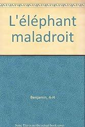 L'éléphant maladroit