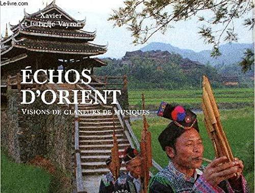 Echos d'orient : Visions de glaneurs de musiques par Isabelle Vayron, Xavier Vayron